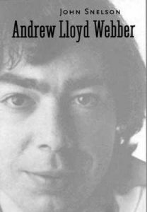 Andrew Lloyd Webber (Yale Broadway Masters Series) – John Snelson [ePub & Kindle] [English]