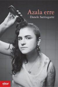 Azala erre (Literatura) – Danele Sarriugarte Mochales [ePub & Kindle] [Euskera]