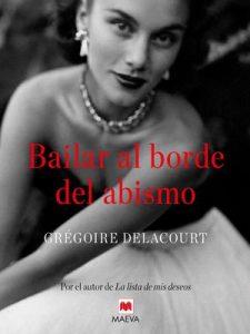 Bailar al borde del abismo (Éxitos literarios) – Grégoire Delacourt, Maeva [ePub & Kindle]