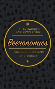 Beeronomics: How Beer Explains the World – Johan Swinnen, Devin Briski [ePub & Kindle] [English]