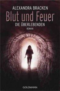 Blut und Feuer: Die Überlebenden 3 – Roman – Alexandra Bracken, Ariane Böckler [ePub & Kindle] [German]