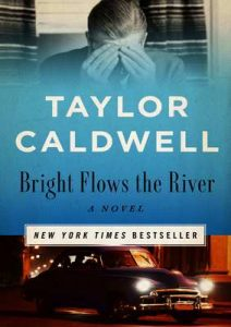 Bright Flows the River: A Novel – Taylor Caldwell [ePub & Kindle] [English]