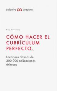 Cómo Hacer el Currículum Perfecto.: (Manual Redacción Paso a Paso) (Guías de Carrera nº 1) – Collective Books, Bart Verschoor [ePub & Kindle]