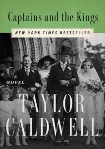 Captains and the Kings: A Novel – Taylor Caldwell [ePub & Kindle] [English]