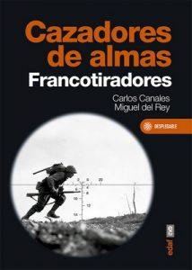 Cazadores de almas. Francotiradores (Crónicas de la Historia) – Carlos Canales, Miguel Del Rey [ePub & Kindle]