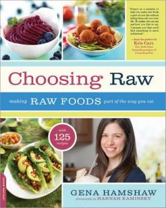 Choosing Raw: Making Raw Foods Part of the Way You Eat – Gena Hamshaw [ePub & Kindle] [English]