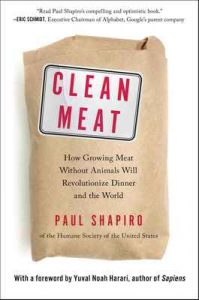 Clean Meat: How Growing Meat Without Animals Will Revolutionize Dinner and the World – Paul Shapiro, Yuval Noah Harari [ePub & Kindle] [English]