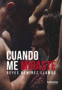 Cuando me miraste (Novela nº 1) – Reyes Ramírez Llamas [ePub & Kindle]