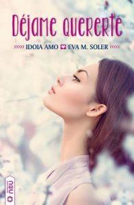 Déjame quererte – Eva M. Soler, Idoia Amo [ePub & Kindle]