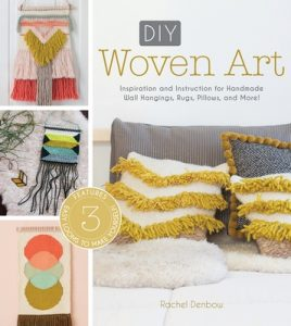DIY Woven Art: Inspiration and Instruction for Handmade Wall Hangings, Rugs, Pillows and More! – Rachel Denbow [ePub & Kindle] [English]