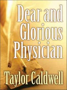 Dear and Glorious Physician – Taylor Caldwell [ePub & Kindle] [English]