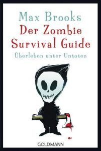Der Zombie Survival Guide: Überleben unter Untoten – Max Brooks, Joachim Körber [ePub & Kindle] [German]