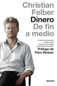 Dinero: De fin a medio – Christian Felber, Marta Torent López de Lamadrid [ePub & Kindle]