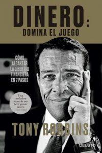 Dinero: domina el juego: Cómo alcanzar la libertad financiera en 7 pasos – Tony Robbins, Juan Manuel Salmerón Arjona [ePub & Kindle]