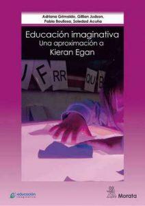 Educación imaginativa: Una aproximación a Kieran Egan – Adriana Grimaldo, Gillian Judson [ePub & Kindle]