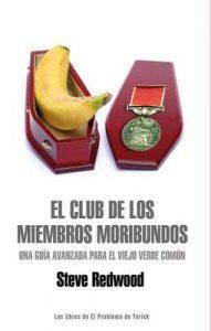 El Club de los Miembros Moribundos: Una Guía Avanzada para el Viejo Verde Común – Steve Redwood, Eloy M. Cebrián [ePub & Kindle]