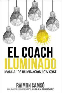 El Coach Iluminado: Manual de iluminación Low cost – Raimon Samso [ePub & Kindle]