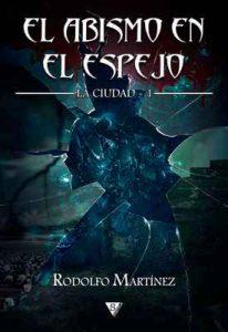 El abismo en el espejo (La Ciudad nº 1) – Rodolfo Martínez [ePub & Kindle]