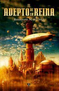 El adepto de la Reina – Rodolfo Martínez [ePub & Kindle]