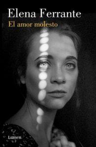 El amor molesto – Elena Ferrante [ePub & Kindle]