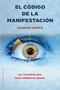 El código de la manifestación – Raimon Samsó [ePub & Kindle]
