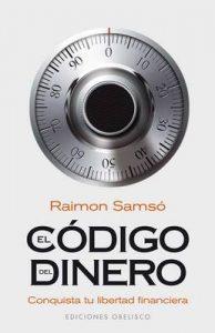 El código del dinero: conquista tu libertad financiera (EXITO) – Raimon Samso [ePub & Kindle]
