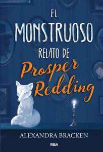 El monstruoso relato de Prosper Redding – Alexandra Bracken, Marco Marella [ePub & Kindle]
