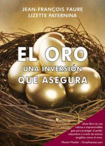 El Oro, una inversión que asegura (Dinero, banca y finanzas) – Jean-François Faure [ePub & Kindle]