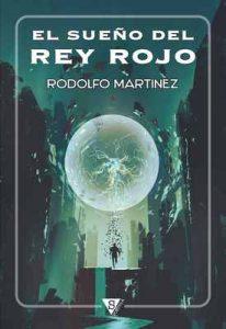 El sueño del Rey Rojo – Rodolfo Martínez [ePub & Kindle]