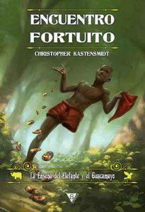 Encuentro fortuito (La Enseña del Elefante y el Guacamayo nº 1) – Christopher Kastensmidt, Rodolfo Martínez [ePub & Kindle]