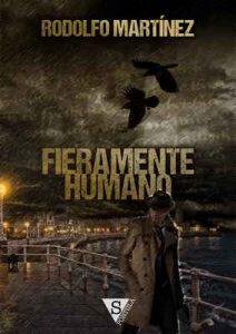 Fieramente humano (La Ciudad nº 3) – Rodolfo Martínez [ePub & Kindle]