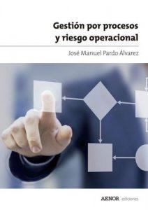 Gestión por procesos y riesgo operacional – José Manuel Pardo Álvarez [ePub & Kindle]