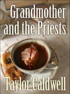 Grandmother and the Priests – Taylor Caldwell [ePub & Kindle] [English]