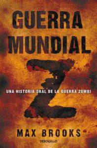 Guerra mundial Z: Una historia oral de la guerra Zombi – Max Brooks [ePub & Kindle]