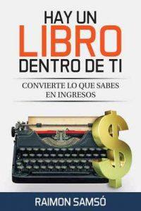 Hay un libro dentro de ti: Convierte lo que sabes en ingresos (Marketing nº 2) – Raimon Samsó [ePub & Kindle]