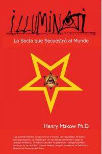 Illuminati – La secta que secuestró al mundo – Henry Makow [ePub & Kindle]
