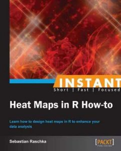 Instant Heat Maps in R How-to – Sebastian Raschka [ePub & Kindle] [English]