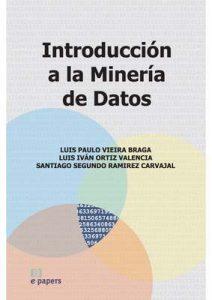 Introducción a la Minería de Datos – Luis Paulo Vieira Braga, Luis Iván Ortiz Valencia [ePub & Kindle]