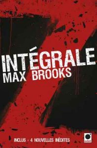 L'Intégrale Z : World War Z + Guide de survie en territoire zombie (orbit) – Max Brooks [ePub & Kindle] [French]