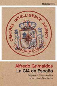 La CIA en España: Espionaje, intrigas y política al servicio de Washington – Alfredo Grimaldos [ePub & Kindle]