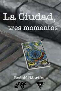 La Ciudad, tres momentos – Rodolfo Martínez [ePub & Kindle]