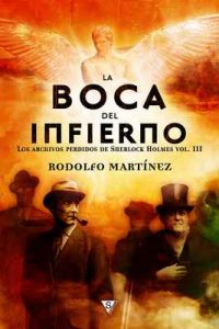 La boca del infierno (Los archivos perdidos de Sherlock Holmes nº 3) – Rodolfo Martínez [ePub & Kindle]