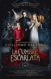 La cumbre escarlata – Guillermo Del Toro, Nancy Holder [ePub & Kindle]