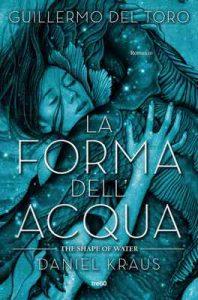La forma dell'acqua – Guillermo del Toro, Daniel Kraus [ePub & Kindle] [Italian]