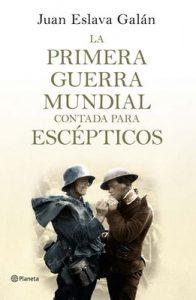 La primera guerra mundial contada para escépticos (Volumen independiente) – Juan Eslava Galán [ePub & Kindle]