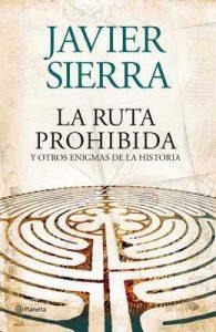 La ruta prohibida y otros enigmas de la Historia (Volumen independiente) – Javier Sierra [ePub & Kindle]