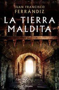 La tierra maldita – Juan Francisco Ferrándiz [ePub & Kindle]
