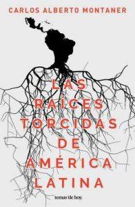 Las raíces torcidas de América Latina – Carlos Alberto Montaner [ePub & Kindle]