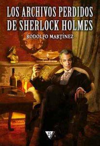 Los archivos perdidos de Sherlock Holmes – Rodolfo Martínez [ePub & Kindle]