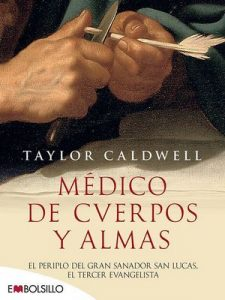 Médico de cverpos y almas – Taylor Caldwell, Ramón Conde Obregón [ePub & Kindle]
